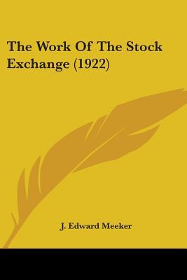 The Work of the Stock Exchange (1922)