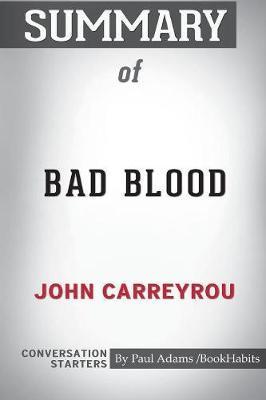 Summary of Bad Blood by John Carreyrou