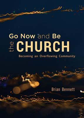 Go Now and Be the Church