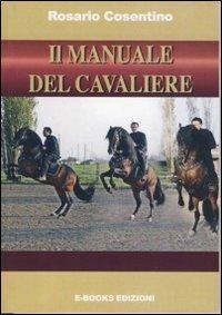 Il manuale del cavaliere. Come montare correttamente a cavallo