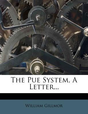 The Pue System, a Letter.
