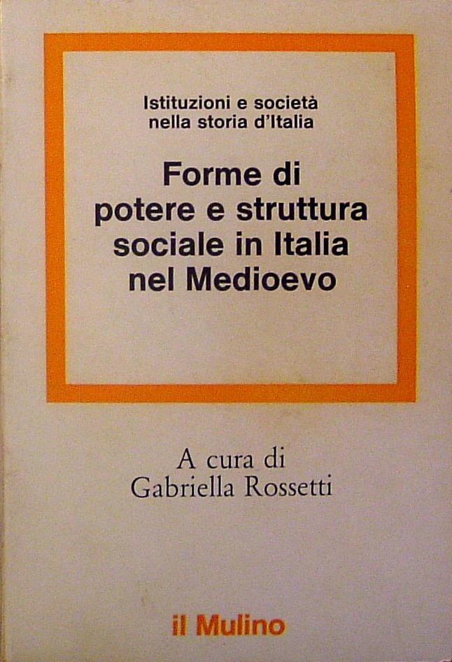 Forme di potere e struttura sociale in Italia nel Medioevo