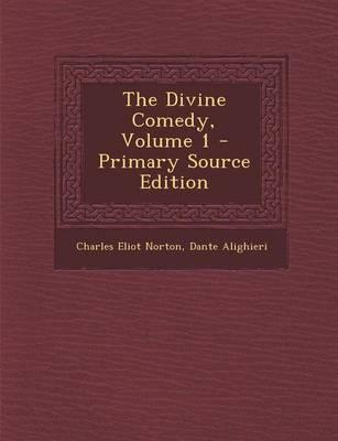 The Divine Comedy, Volume 1 - Primary Source Edition