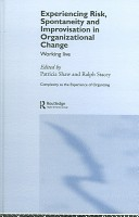 Experiencing risk, spontaneity and improvisation in organizational change