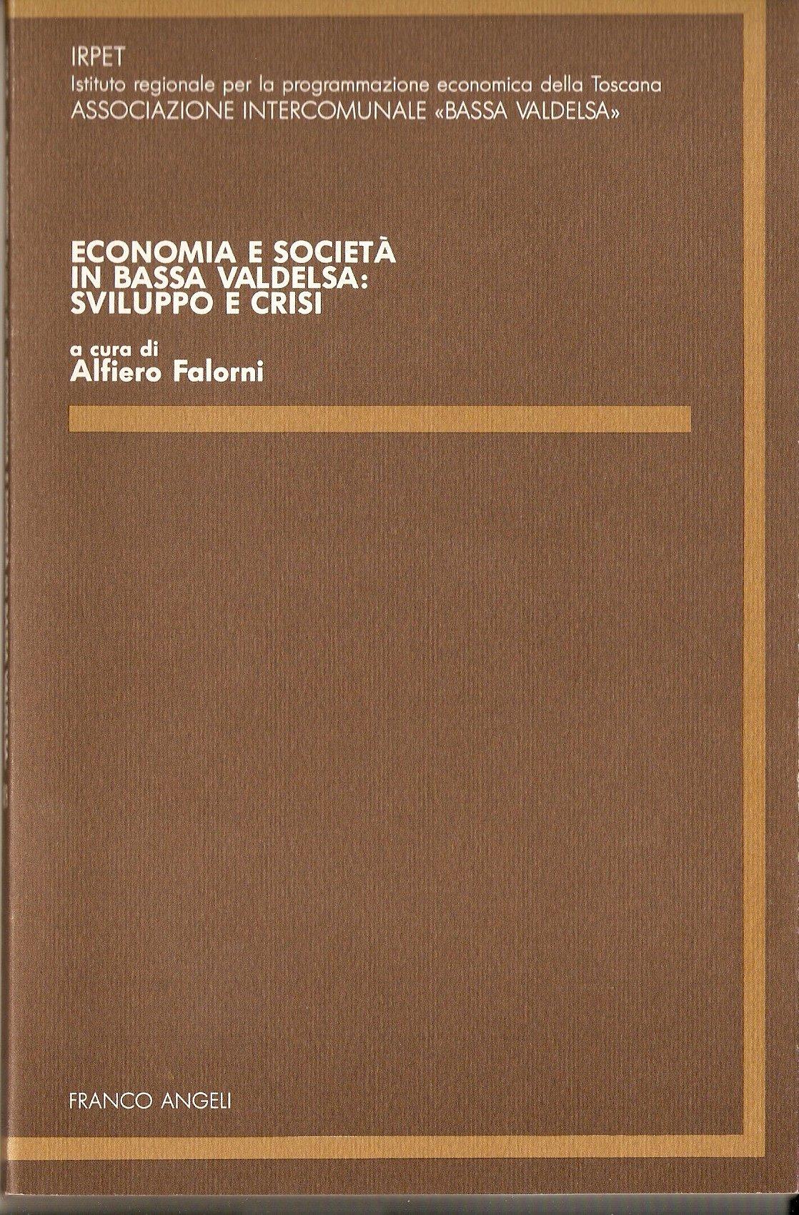 Economia e società in Bassa Valdelsa: sviluppo e crisi