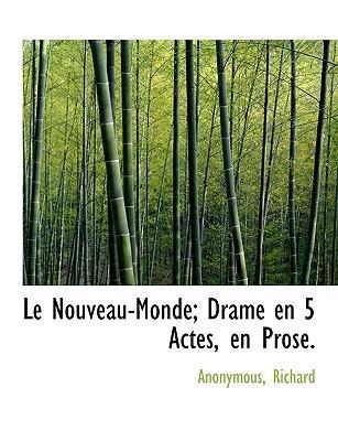 Nouveau-Monde; Drame En 5 Actes, En Prose
