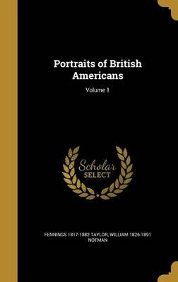 PORTRAITS OF BRITISH AMER V01