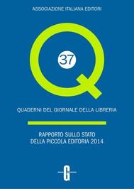 Rapporto sullo stato della piccola editoria 2014