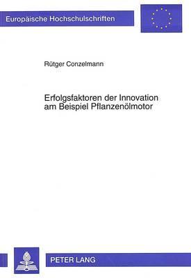 Erfolgsfaktoren der Innovation am Beispiel Pflanzenölmotor