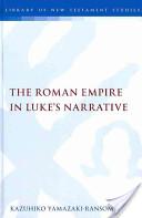 The Roman Empire in Luke's Narrative
