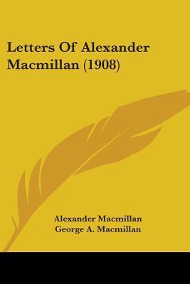 Letters of Alexander Macmillan
