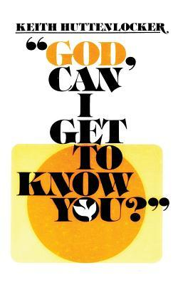 God, Can I Get to Know You?