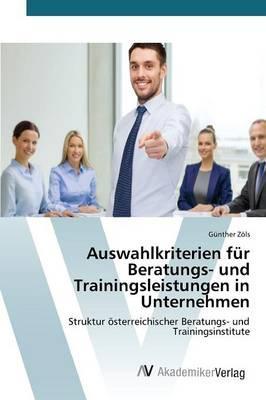 Auswahlkriterien für Beratungs- und Trainingsleistungen in Unternehmen