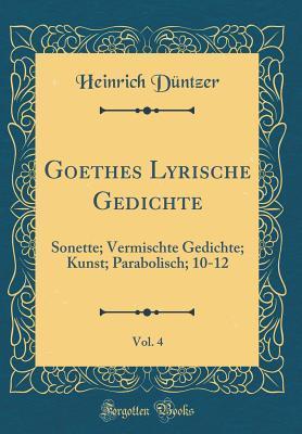 Goethes Lyrische Gedichte, Vol. 4