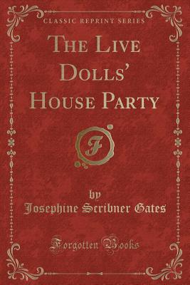 The Live Dolls' House Party (Classic Reprint)