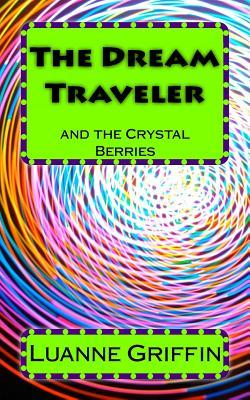 The Dream Traveler and the Crystal Berries