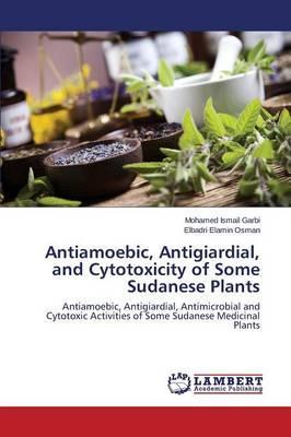 Antiamoebic, Antigiardial, and Cytotoxicity of Some Sudanese Plants