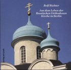Aus dem Leben der Russischen Orthodoxen Kirche in Berlin