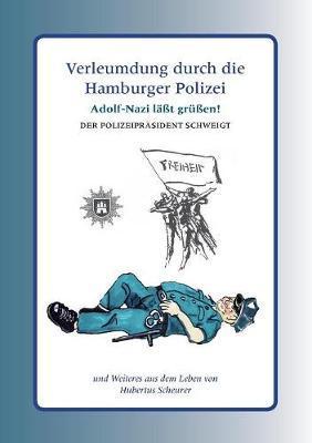 Verleumdung durch die Hamburger Polizei