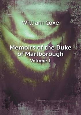 Memoirs of the Duke of Marlborough Volume 1