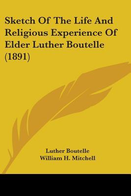 Sketch of the Life and Religious Experience of Elder Luther Boutelle