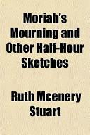 Moriah's Mourning an...