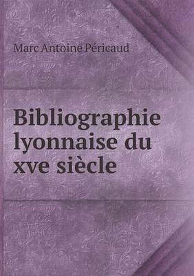 Bibliographie Lyonnaise Du Xve Siecle