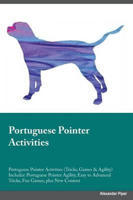 Portuguese Pointer Activities Portuguese Pointer Activities (Tricks, Games & Agility) Includes