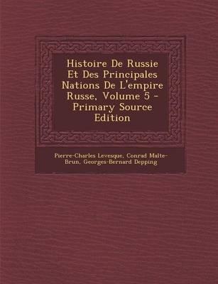 Histoire de Russie Et Des Principales Nations de L'Empire Russe, Volume 5