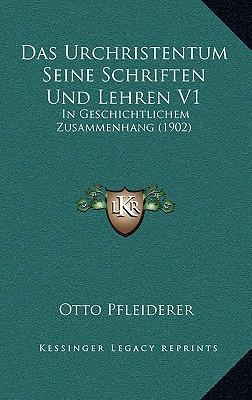 Das Urchristentum Seine Schriften Und Lehren V1