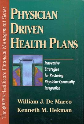 Physician Driven Health Plans