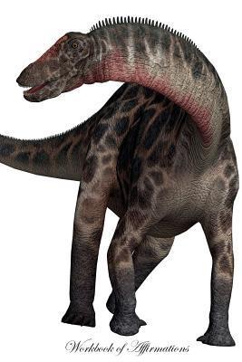 Dicraeosaurus Dinosaur Workbook of Affirmations Dicraeosaurus Dinosaur Workbook of Affirmations