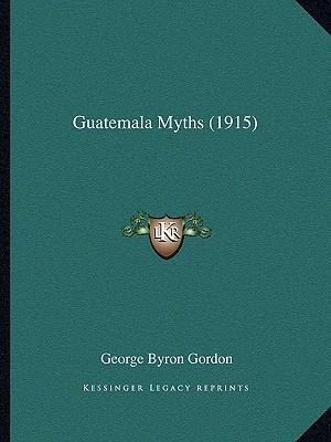 Guatemala Myths (1915)