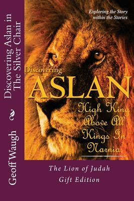 Discovering Aslan in the Silver Chair by C. S. Lewis