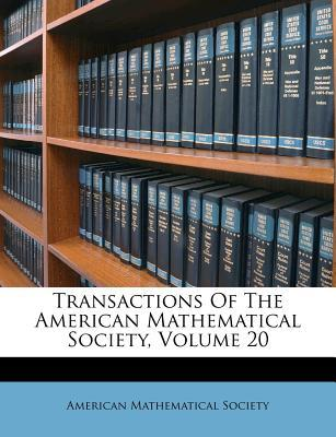 Transactions of the American Mathematical Society, Volume 20