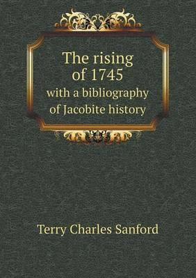 The Rising of 1745 with a Bibliography of Jacobite History