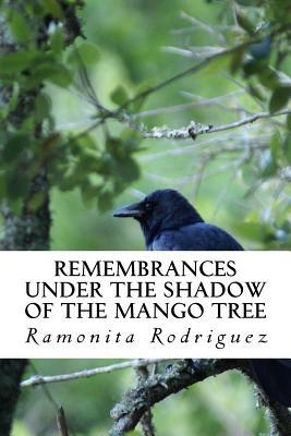 Remembrances Under the Shadow of the Mango Tree