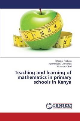 Teaching and learning of mathematics in primary schools in  Kenya