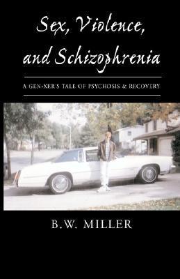 Sex, Violence, and Schizophrenia