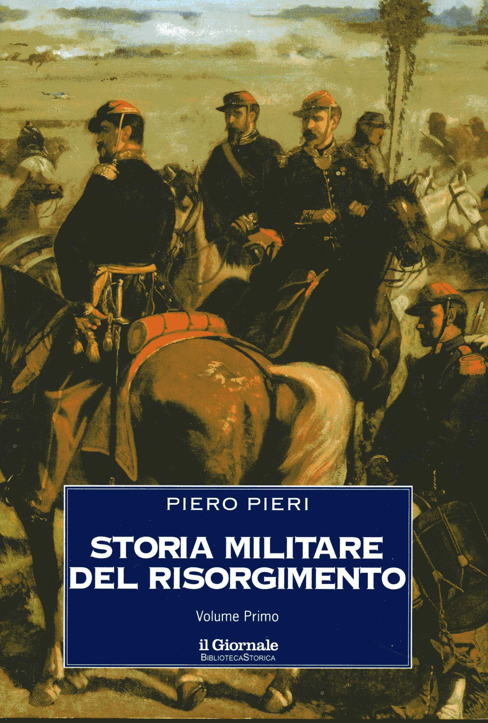 Storia militare del Risorgimento - Vol. 1