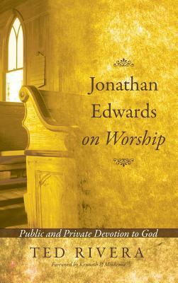 Jonathan Edwards on Worship