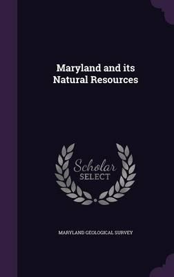 Maryland and Its Natural Resources