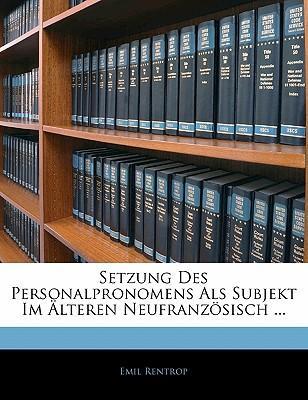 Setzung Des Personalpronomens Als Subjekt Im Älteren Neufranzösisch ...