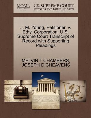 J. M. Young, Petitioner, V. Ethyl Corporation. U.S. Supreme Court Transcript of Record with Supporting Pleadings