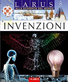 Invenzioni. Ediz. illustrata