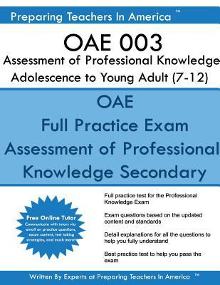Oae 003 Assessment of Professional Knowledge Adolescence to Young Adult 7-12