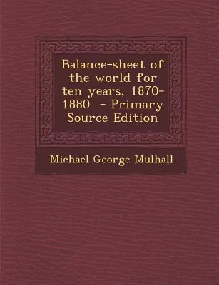 Balance-Sheet of the World for Ten Years, 1870-1880
