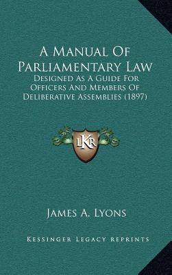 A Manual of Parliame...