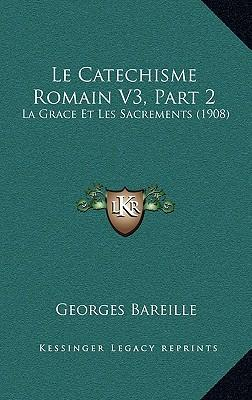 Le Catechisme Romain...