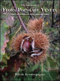 Flora popolare veneta. Nomi e usi tradizionali delle piante nel Veneto